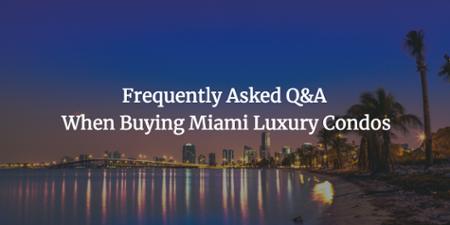 أسئلة وأجوبة عند شراء شقق ميامي الفاخرة